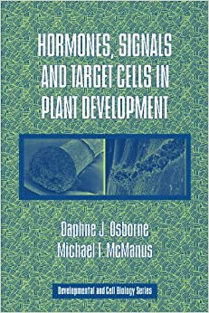 Hormones, Signals and Target Cells in Plant Development (Developmental and Cell Biology Series)