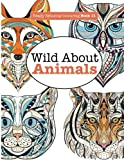 Really Relaxing Colouring Book 11:  Wild About ANIMALS