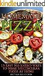Homemade Pizza: 15 Easy No-Knead Ways...