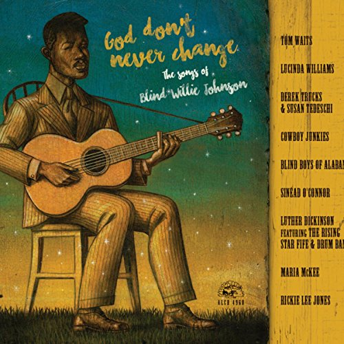 God Don't Never Change: The Songs Of Blind Willie Johnson ()
