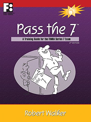 Pass the 7: A Training Guide for the FINRA Series 7 Exam
