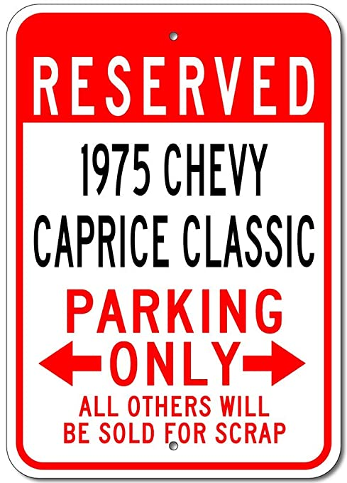 HiSign 1975 Chevy Caprice Classic Praking Only Retro Cartel ...