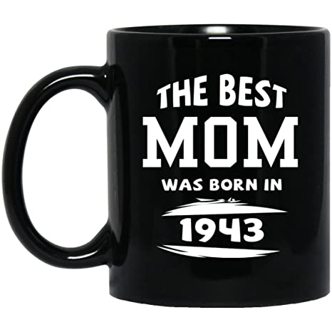 75th Birthday Mug For Mom The Best Was Born In 1943 Gifts