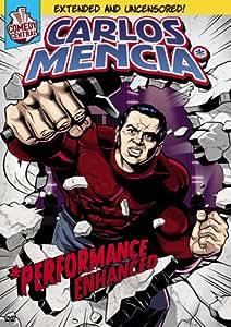 Carlos Mencia: Performance Enhanced