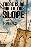 There Is No End to This Slope, Richard Fulco, 0979747171