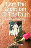 I Am the Guardian of the Faith, Isabel Bettwy, 0940535467