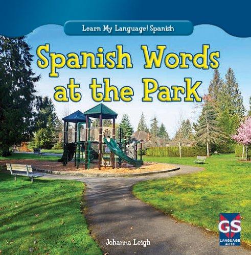 Spanish Words at the Park (Learn My Language! Spanish) por Johanna Leigh