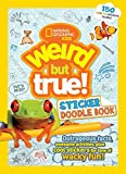 Weird But True! Sticker Doodle Book: Outrageous Facts, Awesome Activities, Plus Cool Stickers for Tons of Wacky Fun! (Weird But True )