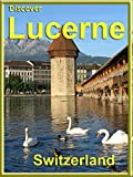 Discover Lucerne Switzerland