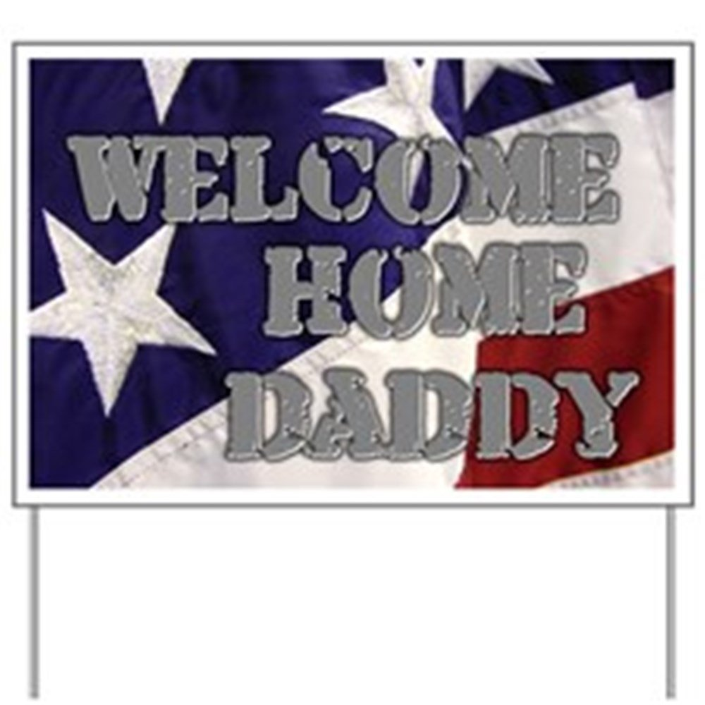 CafePress - Welcome Home Daddy Flag - Yard Sign, Vinyl Lawn Sign, Political Election Sign