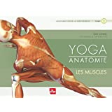 Yoga anatomie Les muscles - tome 1