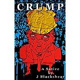 Crump: A Satire (45 Book 1)