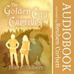 The Golden City Captives | Julie C. Gilbert