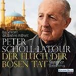 Der Fluch der bösen Tat: Das Scheitern des Westens im Orient | Peter Scholl-Latour