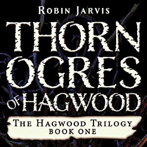 Thorn Ogres of Hagwood Audiobook