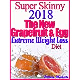 Super Skinny 2018 The New Grapefruit & Egg Extreme Weight Loss Diet