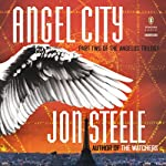 Angel City: The Angelus Trilogy | Jon Steele