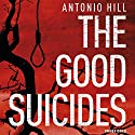 The Good Suicides Audiobook by Antonio Hill Narrated by Mark Bramhall