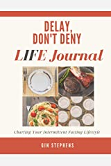 Delay, Don't Deny LIFE Journal Paperback