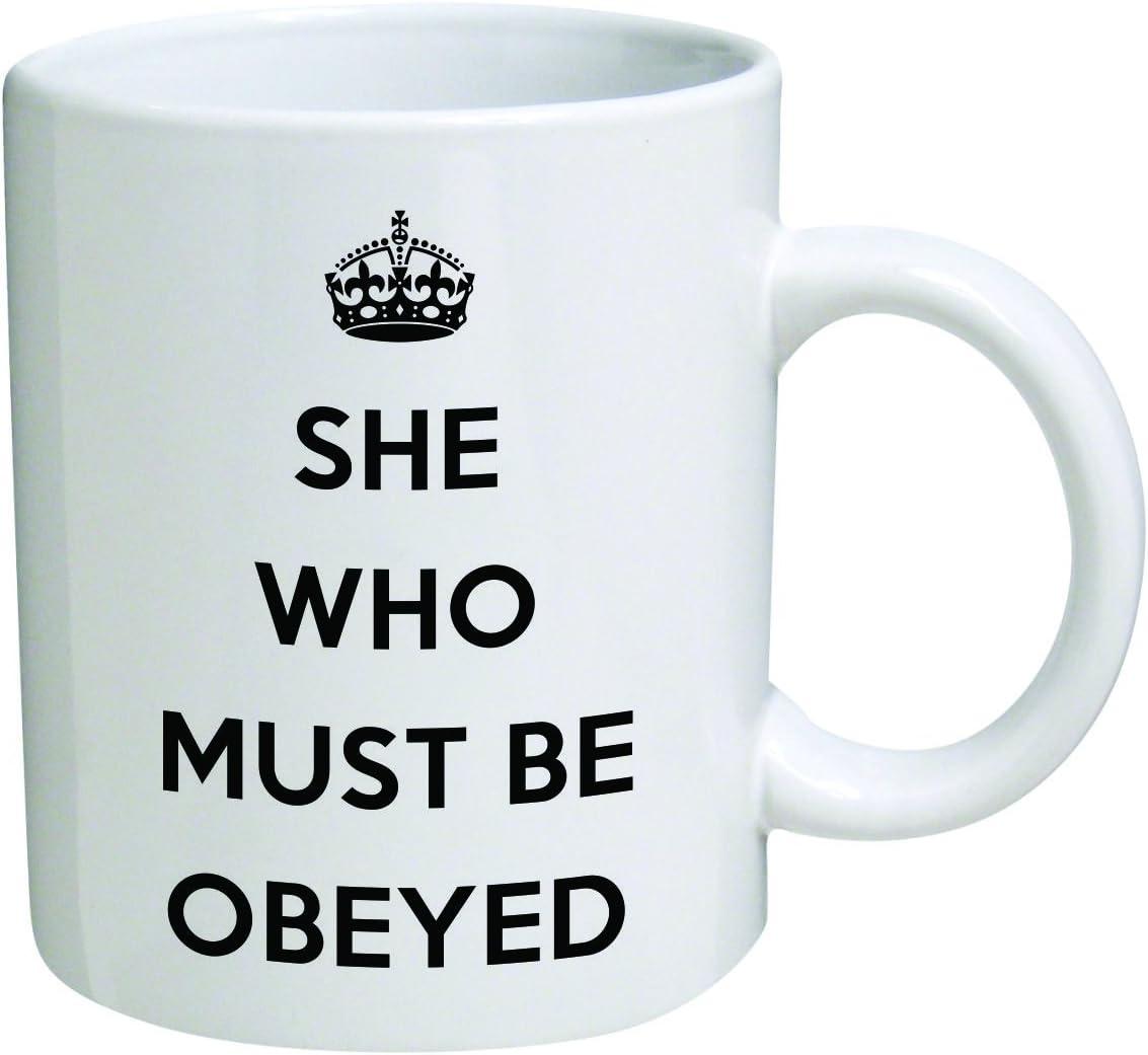 Funny Mug - She who must be obeyed - 11 OZ Coffee Mugs - Inspirational gifts and sarcasm - By A Mug To Keep TM