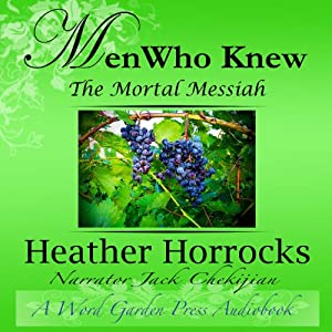 Men Who Knew the Mortal Messiah Audiobook