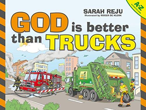 God Is Better Than Trucks: A-Z Alphabetical Book]