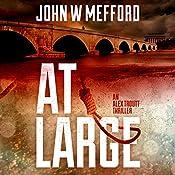 AT Large: An Alex Troutt Thriller, Book 2 | John W. Mefford
