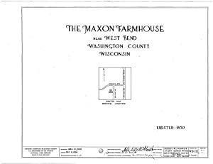 Historic Pictoric Structural Drawing HABS WIS,66-BENW.V,1- (Sheet 0 of 6) - Maxon Farmhouse, West Bend, Washington County, WI 55in x 44in