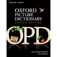 Oxford Picture Dictionary Second Edition: English-Arabic Edition: Bilingual Dictionary for Arabic-speaking teenage and adult students of English
