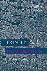 Trinity and Incarnation: The Faith of the Early Church