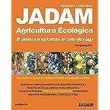 JADAM Agricultura Ecológica(Segunda Edicion). Haga sus propios PESTICIDAS NATURALES p. oderosos. El camino a la agricultura d