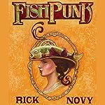 Fishpunk | Rick Novy