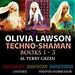 Olivia Lawson Techno-Shaman Series: An Urban Fantasy Thriller Series, Books 1 - 3 | M. Terry Green
