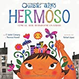 Quizás algo hermoso (Maybe Something Beautiful Spanish edition): Cómo el arte transformó un barrio