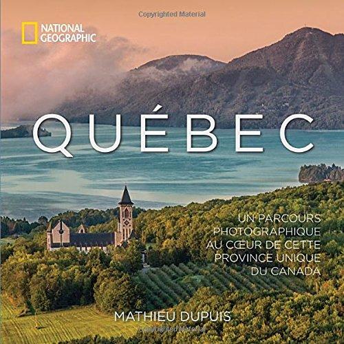 Québec: Un parcours photographique au coeur de cette province unique du Canada (French Edition)