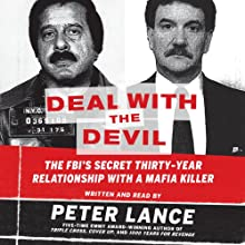 Deal with the Devil: The FBI's Secret Thirty-Year Relationship with a Mafia Killer Audiobook by Peter Lance Narrated by Peter Lance