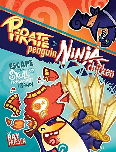 Pirate Penguin vs Ninja Chicken Volume 2: Escape From Skull-Fragment Island!
