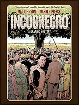 Incognegro A Graphic Mystery New Edition Mat Johnson Warren