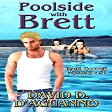 Poolside with Brett: Brett Cornell Mystery, Book 1 Audiobook by David D. D'Aguanno Narrated by Travis Henry Carter
