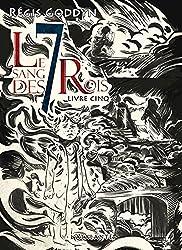 Le sang des 7 Rois - Livre cinq: Le sang des 7 Rois, T5