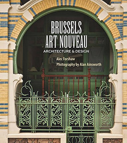 Brussels Art Nouveau: Architecture & Design