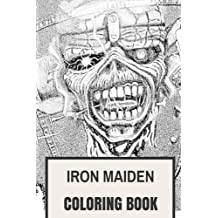 Iron Maiden Coloring Book: Heavy Metal Legends and Eddie Mascot Great Bass Steve Harris and Bruce Dickinson Inspired Adult Coloring Book
