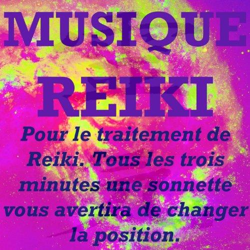 Musique Reiki (Pour le traitement de Reiki. Tous les trois minutes une sonnette vous avertira de changer la position)