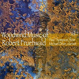 Woodwind Music of Robert Fruehwald, Vol. 1