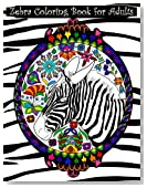 Zebra Coloring Book for Adults: Adult coloring book with zebras, extreme detail mandalas, pretty flowers, hearts, complex swirls, paisley, intricate ... designs featuring amazing wild animals.