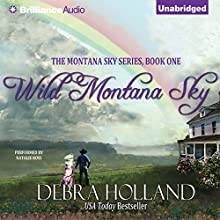 Wild Montana Sky: Montana Sky Series, Book 1 Audiobook by Debra Holland Narrated by Natalie Ross
