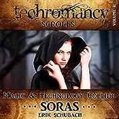 Soras: Techromancy Scrolls, Book 2 | Erik Schubach