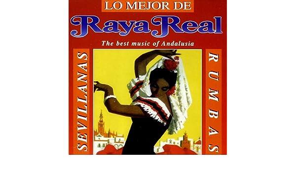Raya real sevillans rumbas - Lo major de Raya real the best ...