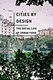 img - for Cities by Design: The Social Life of Urban Form by Fran Tonkiss (2014-01-07) book / textbook / text book