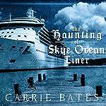 The Haunting of Skye Ocean Liner | Carrie Bates